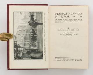 Westralian Cavalry in the War. The Story of the Tenth Light Horse Regiment, AIF, in the Great War, 1914-1918
