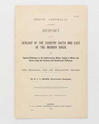 Report on the Geology of the Country South and East of the Murray River, with Special Reference...