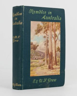 Rambles in Australia. With Thirty-Two Illustrations from Photographs and a Map. Edwin GREW,...