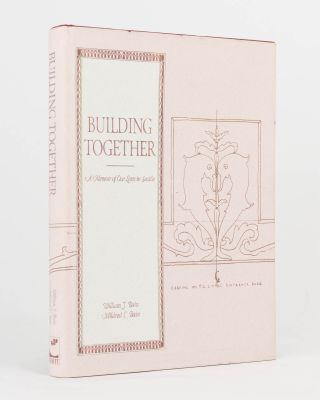 Building Together. A Memoir of Our Lives in Seattle. William J. BAIN, Mildred C. BAIN