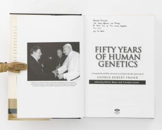 Fifty Years of Human Genetics. A Festschrift and 'Liber Amicorum' to celebrate the Life and Work of George Robert Fraser