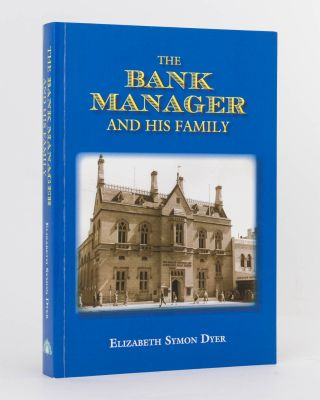 The Bank Manager and His Family. Elizabeth Symon DYER