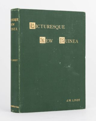 Picturesque New Guinea. With an Historical Introduction and Supplementary Chapters on the Manners...