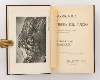 Aconcagua and Tierra Del Fuego. A Book of Climbing, Travel and Exploration