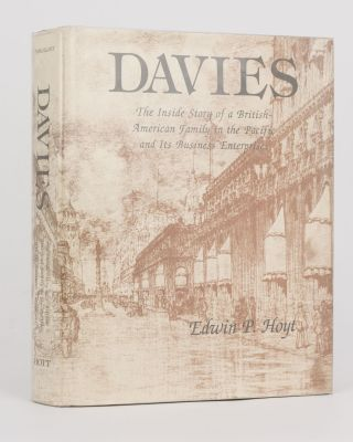 Davies. The Inside Story of a British-American Family in the Pacific and its Business...