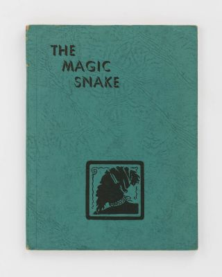 The Magic Snake. Being a Group of Stories for Children concerning the Habits, Customs, Beliefs,...