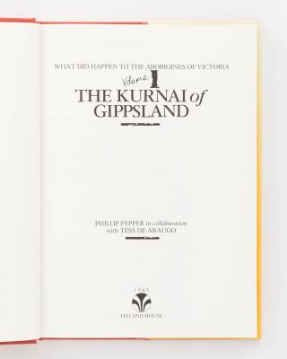What did happen to the Aborigines of Victoria. Volume 1: The Kurnai of Gippsland
