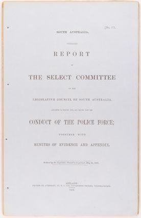 Report of the Select Committee of the Legislative Council of South Australia, appointed to...