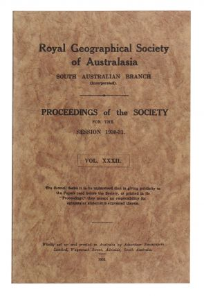 Explorations in Central Australia. [Contained in] Proceedings of the Royal Geographical Society of Australasia, South Australian Branch, Volume 32, 1932. BARCLAY, enry, ere.