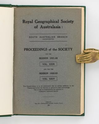 Lecture on Central Australia. Its Undeveloped Interior and its Possibilities. [Contained in] Proceedings of the Royal Geographical Society of Australasia, South Australian Branch, Volume 23 and 24 [combined issue]