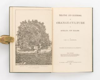 Treatise and Handbook of Orange-Culture in Auckland, New Zealand. Geo. E. ALDERTON