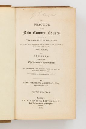 The Practice of the New County Courts. George Fife ANGAS, John Frederick ARCHBOLD