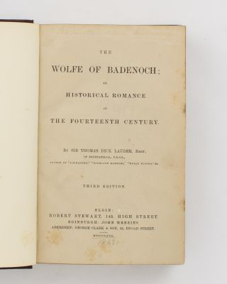 The Wolfe of Badenoch. An Historical Romance of the Fourteenth Century