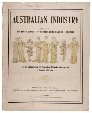 Australian Industry. Issued by the Federal Council of the Chambers of Manufactures of Australia....