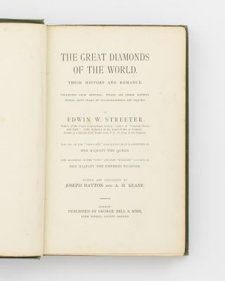 The Great Diamonds of the World. Their History and Romance. Collected from Official, Private and Other Sources during Many Years of Correspondence and Inquiry.. Edited and annotated by Joseph Hatton and A.H. Keane