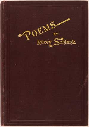 Poems. Racey SCHLANK