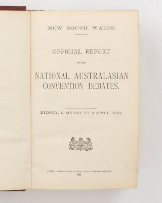 Official Report of the National Australasian Convention Debates. Sydney, 2nd March to 9 April, 1891