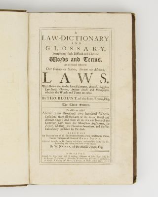 A Law-Dictionary and Glossary, interpreting such Difficult and Obscure Words and Terms, as are...