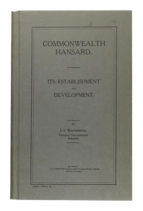 Commonwealth Hansard. Its Establishment and Development. Australian Federation, J. S. WEATHERSTON