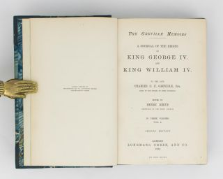 The Greville Memoirs. A Journal of the Reigns of King George IV and King William IV. Edited by Henry Reeve