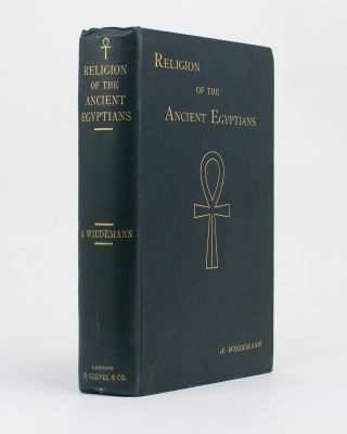 Religion of the Ancient Egyptians. Egypt, Alfred WIEDEMANN