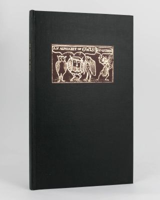 An Alphabet of Owls et cetera. With a Text suitable for all Children, Grown-ups, Non-Readers, Ornamental Hermits. Et Alia