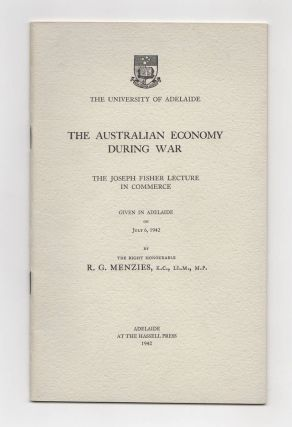 The Australian Economy during War. The Joseph Fisher Lecture in Commerce given in Adelaide on...