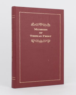 Memoirs of Thomas Frost, 1825-1910. Thomas FROST, Geoffrey H. MANNING