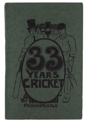 33 Years of Cricket. Frank IREDALE