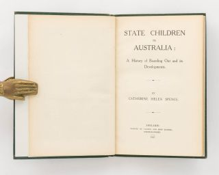 State Children in Australia. A History of Boarding Out and its Developments