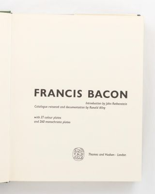 Francis Bacon. Introduction by John Rothenstein. Catalogue Raisonne and Documentation by Ronald Alley