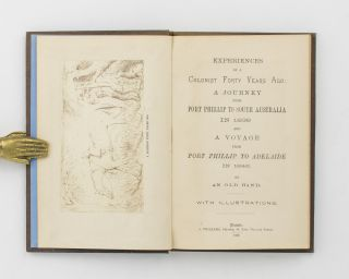 Experiences of a Colonist Forty Years Ago; A Journey from Port Phillip to South Australia in 1839...