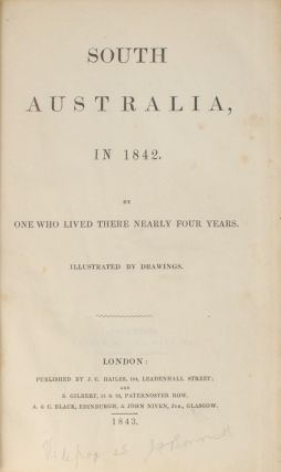 South Australia in 1842. By one who lived there nearly four years. Illustrated by drawings