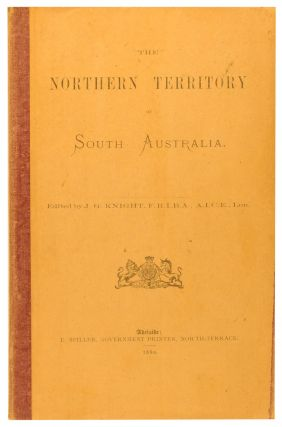 The Northern Territory of South Australia. J. G. KNIGHT