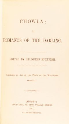 Chowla. A Romance of the Darling. Edited by Saunders McTavish. Published in aid of the funds of the Wentworth Hospital