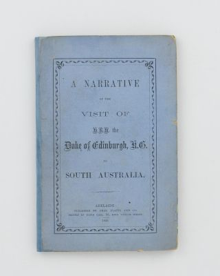 A Narrative of the Visit of H.R.H. the Duke of Edinburgh, K.G. to South Australia. J. D. WOODS