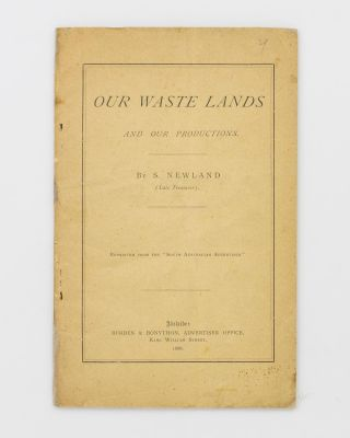 Our Waste Lands [and Our Productions (cover subtitle)]. Reprinted from the 'South Australian...