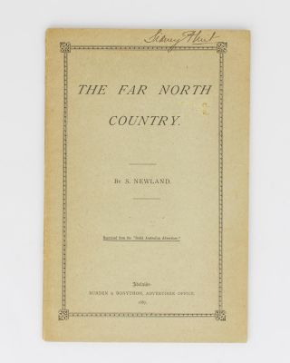 The Far North Country. [Reprinted from the 'South Australian Advertiser' (cover sub-title)]....