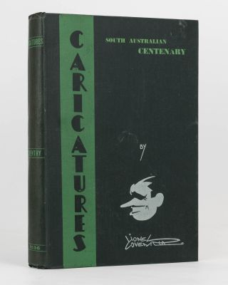 South Australian Centenary Celebrities. Caricatures by Lionel Coventry. Edited by ...E.J. Sewell...