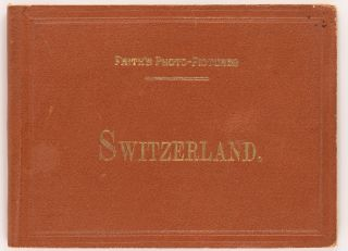 Frith's Photo-Pictures. Switzerland [cover title]. Two variant versions are offered together....