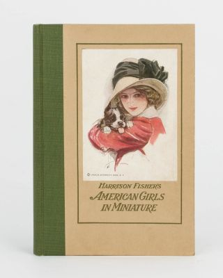 Harrison Fisher's American Girls in Miniature. Harrison FISHER