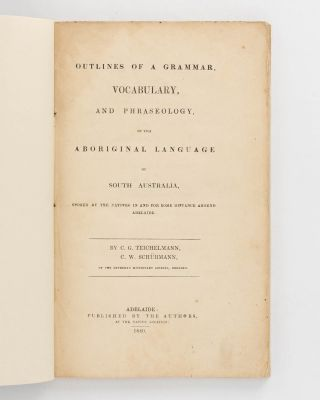Outlines of a Grammar, Vocabulary, and Phraseology, of the Aboriginal Language of South...