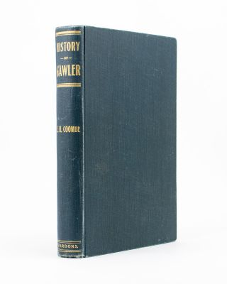 History of Gawler, 1837 to 1908. Published by the Gawler Institute as a Memento of the Jubilee of...