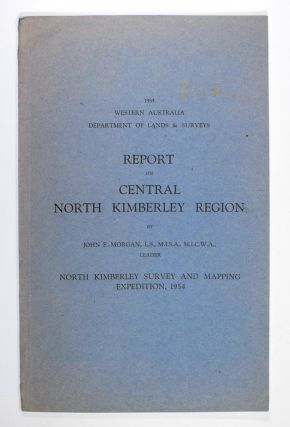 Report on Central North Kimberley Region. J. F. MORGAN