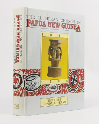 The Lutheran Church in Papua New Guinea. The First Hundred Years, 1886-1986. Herwig WAGNER,...