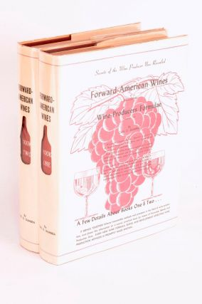 Forward American Wines including Wine Producers Formulae. Book One. [Together with] .. Book Two....