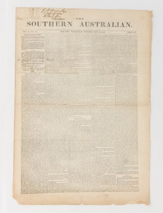 The Southern Australian. Volume 1, Number 29 (15 December 1838) + Number 30 (22 December 1838) + Volume 2, Number 52 (29 May 1839)