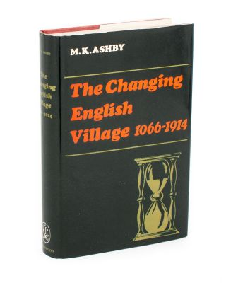 The Changing English Village. A History of Bledington, Gloucestershire in its Setting, 1066-1914