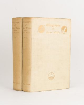 Bibliography of Oscar Wilde. With a Note by Robert Ross. Oscar WILDE, Stuart MASON, Christopher...