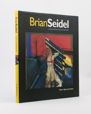 Brian Seidel. Landscapes and Interiors. Brian SEIDEL, Peter QUARTERMAINE